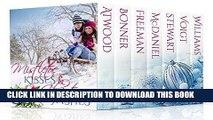 Read Now Mistletoe Kisses   Christmas Wishes: A Christmas Romance Boxed Set Book Bundle Collection