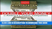 [Free Read] Double Your Money in America s Finest Companies: The Unbeatable Power of Rising
