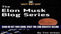 [PDF] The Elon Musk Blog Series: Wait But Why Full Online