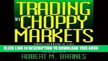 [Free Read] Trading in Choppy Markets: Breakthrough Techniques for Exploiting Non-Trending Markets