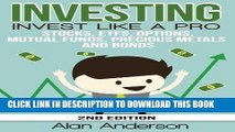 [Free Read] Investing: Invest Like A Pro: Stocks, ETFs, Options, Mutual Funds, Precious Metals and