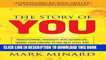 Best Seller The Story of You: Transforming Adversity into Adventure, Taking Your Dreams to the