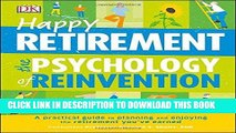 Ebook Happy Retirement: The Psychology of Reinvention Free Read