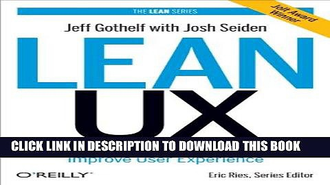 Ebook Lean UX: Applying Lean Principles to Improve User Experience Free Read