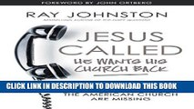 Ebook Jesus Called - He Wants His Church Back: What Christians and the American Church are Missing