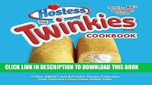 [Free Read] The Twinkies Cookbook, Twinkies 85th Anniversary Edition: A New Sweet and Savory