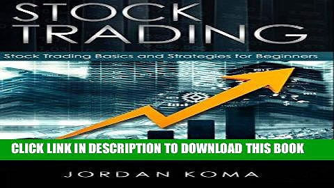 [Free Read] Stock Trading:  Stock Trading Basics and Strategies for Beginners: Stock Trading