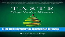 [Free Read] Taste What You re Missing: The Passionate Eater s Guide to Why Good Food Tastes Good