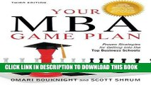 [Free Read] Your MBA Game Plan, Third Edition: Proven Strategies for Getting Into the Top Business