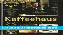 [Free Read] Kaffeehaus: Exquisite Desserts from the Classic Cafes of Vienna, Budapest, and Prague