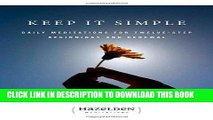 Read Now Keep It Simple: Daily Meditations For Twelve-Step Beginnings And Renewal (Hazelden