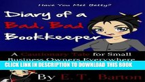 Ebook Diary of a Bad, Bad Bookkeeper:  A Cautionary Embezzlement Tale for Small Business Owners