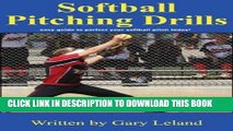 [Ebook] Softball Pitching Drills: Great Pitching Drills for Fastpitch Softball (Fastpitch Softball