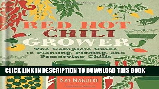 picking and preserving chillies Red Hot Chilli Grower The complete guide to planting