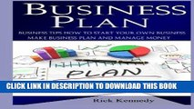[Ebook] Business Plan: Business Tips How to Start Your Own Business, Make Business Plan and Manage