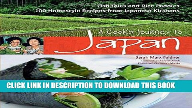 [Free Read] A Cook s Journey to Japan: Fish Tales and Rice Paddies 100 Homestyle Recipes from