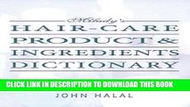 Read Now Hair Care Product and Ingredients Dictionary (Milady s Hair Care Product Ingredients