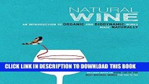 [Free Read] Natural Wine: An introduction to organic and biodynamic wines made naturally Full
