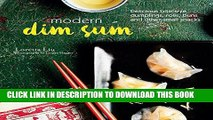 [Free Read] Modern Dim Sum: Delicious bite-size dumplings, rolls, buns and other small snacks Full
