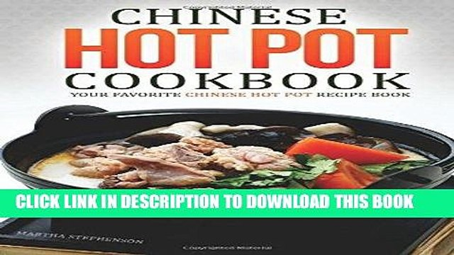 [Free Read] Chinese Hot Pot Cookbook - Your Favorite Chinese Hot Pot Recipe Book: No Other Chinese