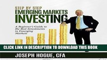 [Ebook] Step by Step Emerging Markets Investing: A Beginner s Guide to the Best Investments in