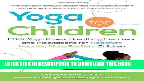 Read Now Yoga for Children: 200+ Yoga Poses, Breathing Exercises, and Meditations for Healthier,