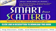 "Read Now Smart but Scattered: The Revolutionary ""Executive Skills"" Approach to Helping Kids Reach"