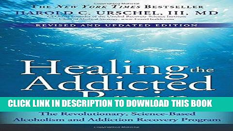 Read Now Healing the Addicted Brain: The Revolutionary, Science-Based Alcoholism and Addiction
