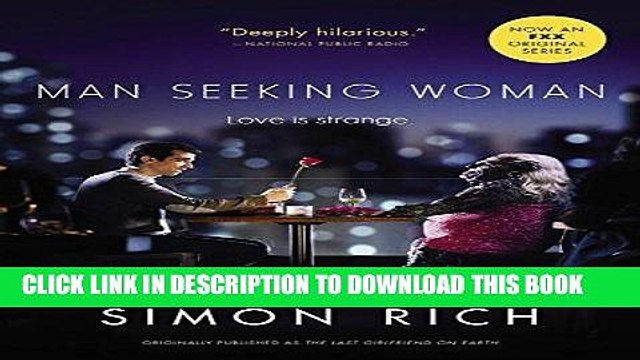 [BOOK] PDF Man Seeking Woman (originally published as The Last Girlfriend on Earth) Collection