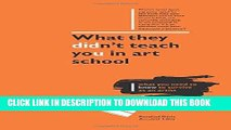 [PDF] What They Didn t Teach You in Art School: How to survive as an artist in the real world