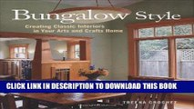 [Free Read] Bungalow Style: Creating Classic Interiors in Your Arts and Crafts Home Full Download