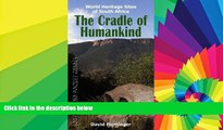 Must Have  The Cradle of Humankind: World Heritage Sites of South Africa (World Heritage Sites of