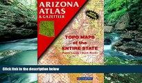 Big Deals  Arizona Atlas   Gazetteer  Full Ebooks Most Wanted