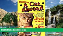 Big Deals  A Cat Abroad: The Further Adventures of Norton, the Cat Who Went to Paris, and His