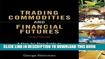 [Free Read] Trading Commodities and Financial Futures: A Step-by-Step Guide to Mastering the