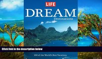 Deals in Books  Life: Dream Destinations: 100 of the World s Best Vacations  Premium Ebooks Online