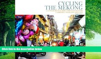 Books to Read  Cycling the Mekong;: Cycling Through Southeast Asia (Cycling Adventures) (Volume