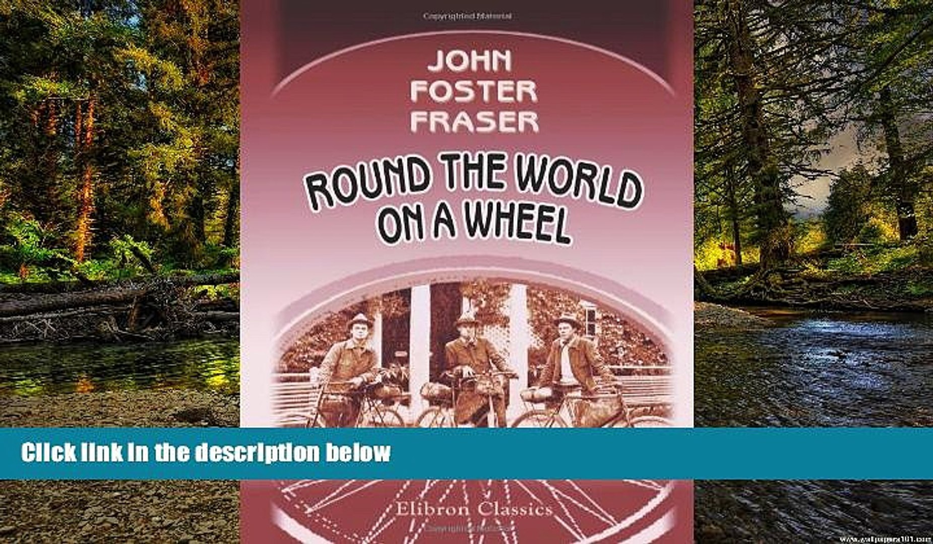 READ FULL  Round the World on a Wheel: Being the narrative of a bicycle ride of nineteen thousand