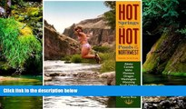Must Have  Hot Springs and Hot Pools of the Northwest: Jayson Loam s Original Guide (Hot Springs