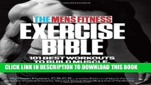 Read Now The Men s Fitness Exercise Bible: 101 Best Workouts to Build Muscle, Burn Fat, and Sculpt