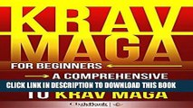 Read Now Krav Maga: For Beginners - A Comprehensive Introduction to Krav Maga (Krav Maga, Krav