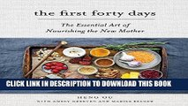 Read Now The First Forty Days: The Essential Art of Nourishing the New Mother Download Book