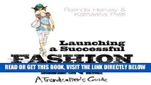 [FREE] EBOOK Launching a Successful Fashion Line: A Trendsetter s Guide ONLINE COLLECTION
