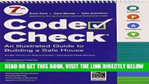 [FREE] EBOOK Code Check: 7th Edition (Code Check: An Illustrated Guide to Building a Safe House)