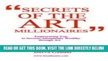 [READ] EBOOK Secrets of the Art Millionaires (Secrets of the Art Millionaires) ONLINE COLLECTION