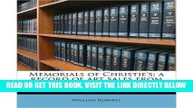 [FREE] EBOOK Memorials of Christie s; A Record of Art Sales from 1766 to 1896 Volume 1 (Paperback)