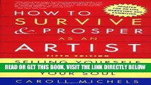 [FREE] EBOOK How to Survive and Prosper as an Artist, 5th ed.: Selling Yourself Without Selling