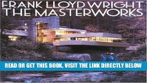 [FREE] EBOOK Frank Lloyd Wright: The Masterworks BEST COLLECTION