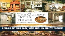[FREE] EBOOK The Queen s Dolls  House: A Dollhouse Made for Queen Mary ONLINE COLLECTION