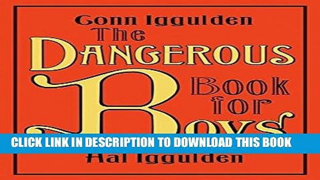[Read] Ebook The Dangerous Book for Boys New Reales